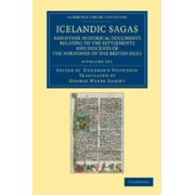 Icelandic Sagas and Other Historical Documents Relating to the Settlements and Descents of the Northmen of the British Isles - 4 Volume Set