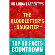 The Bloodletter's Daughter: Top 50 Facts Countdown - eBook