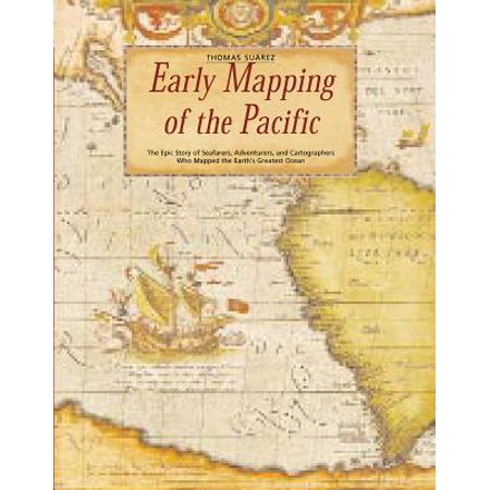 Early Mapping of the Pacific : The Epic Story of Seafarers, Adventurers and Cartographers Who Mapped the Earth's Greatest - Epic Jump Map 10 Halloween