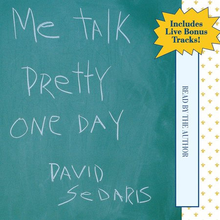 Me Talk Pretty One Day - Audiobook