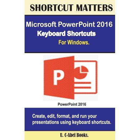 - Microsoft PowerPoint 2016 Keyboard Shortcuts for Windows (Paperback)
