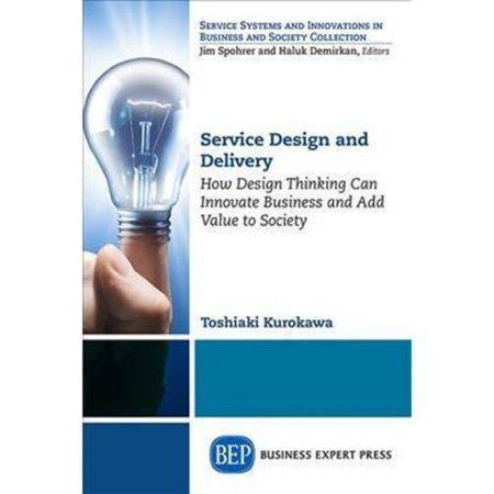 Service Design And Delivery  How Design Thinking Can Innovate Business And Add Value To Society