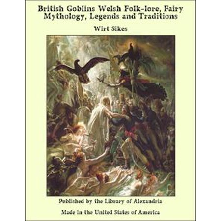 British Halloween Traditions (British Goblins, Welsh Folk-lore, Fairy Mythology, Legends and Traditions -)