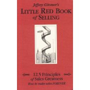 Little Red Book of Selling : 12.5 Principles of Sales Greatness: How to Make Sales Forever