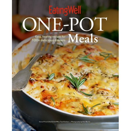 Eatingwell One-Pot Meals : Easy, Healthy Recipes for 100+ Delicious Dinners