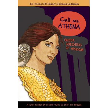 Call Me Athena : Greek Goddess of Wisdom
