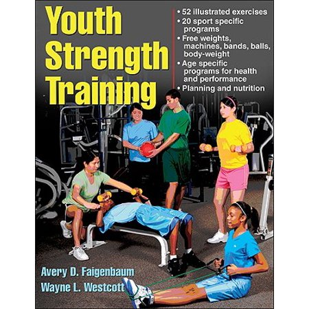 Youth Strength Training: Programs for Health, Fitness and Sport ()
