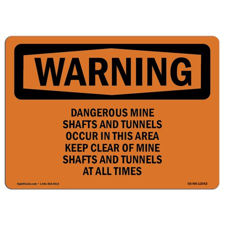 OSHA WARNING Sign - Dangerous Mine Shafts And Tunnels Occur  | Choose from: Aluminum, Rigid Plastic or Vinyl Label Decal | Protect Your Business, Work Site, Warehouse & Shop Area |  Made in the USA