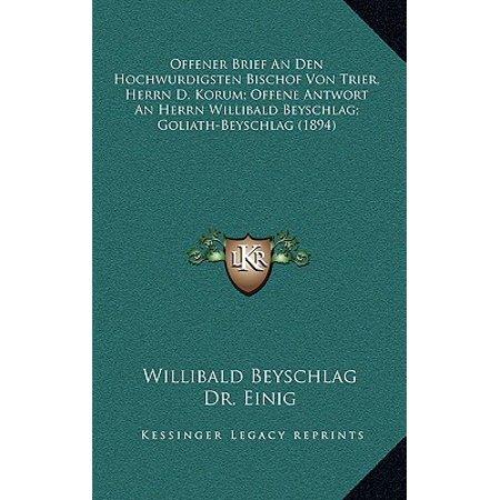 Offener Brief an Den Hochwurdigsten Bischof Von Trier, Herrn D. Korum; Offene Antwort an Herrn Willibald Beyschlag; Goliath-Beyschlag (1894)
