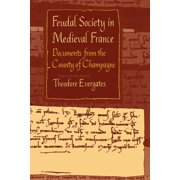 Middle Ages: Feudal Society in Medieval France: Documents from the County of Champagne (Paperback)