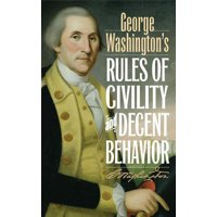 George Washington's Rules of Civility and Decent Behavior - eBook