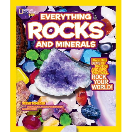 National Geographic Kids Everything Rocks and Minerals : Dazzling gems of photos and info that will rock your (Gem Rock)
