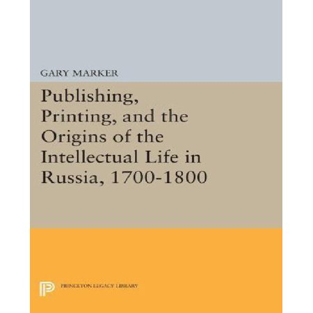 Publishing, Printing, and the Origins of the Intellectual Life in Russia, 1700-1800 - image 1 de 1