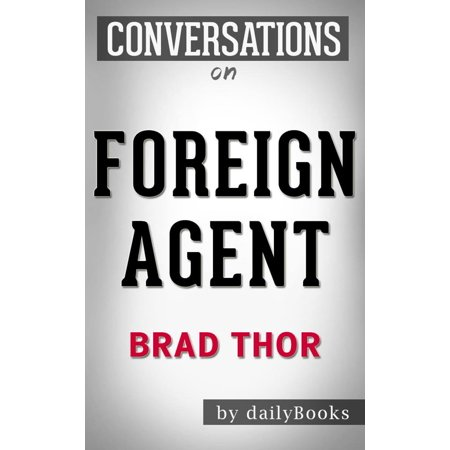 Conversations on Foreign Agent By Brad Thor | Conversation Starters -