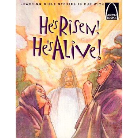 He's Risen! He's Alive! : The Story of Christ's Resurrection Matthew 27:32-28:10 for Children