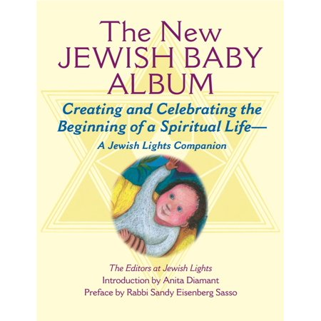 New Jewish Baby Album (New Jewish Baby Album : Creating and Celebrating the Beginning of a Spiritual Life--A Jewish Lights Companion )