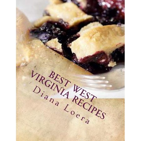 Best West Virginia Recipes : From Pepperoni Rolls to West Virginia (Best Pepperoni Roll Recipe)