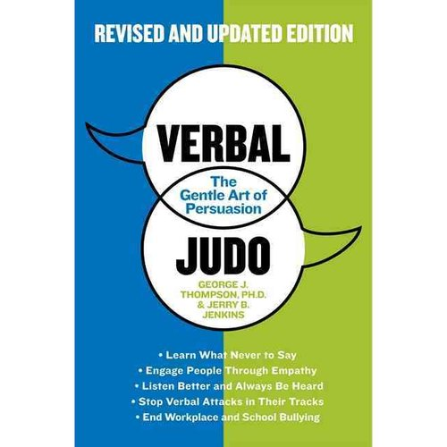 Verbal Judo: The Gentle Art of Persuasion