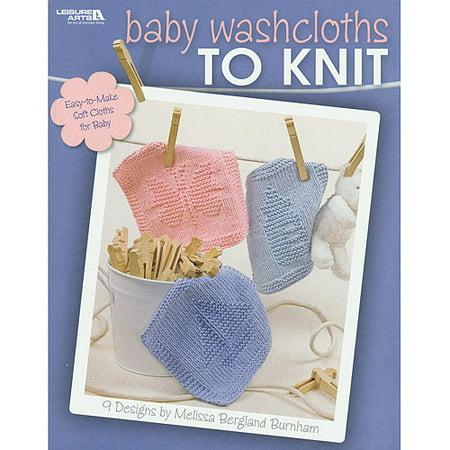Leisure Arts Baby Washcloths To Knit Walmart