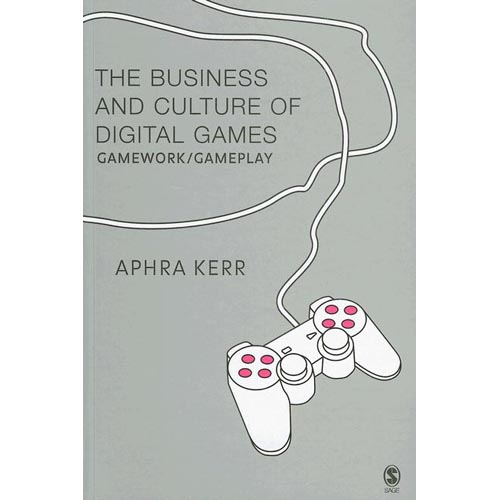 The Business and Culture of Digital Games: Gamework/Gameplay