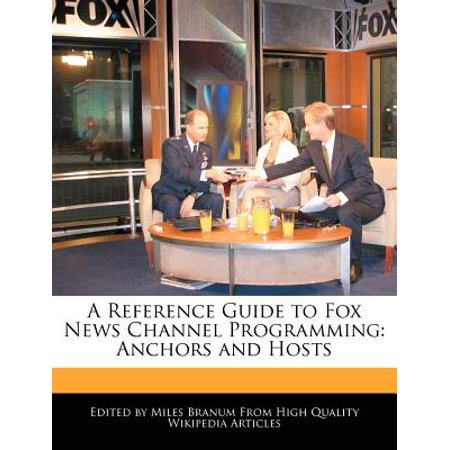 A Reference Guide To Fox News Channel Programming  Anchors And Hosts