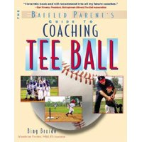 Baffled Parent's Guides: The Baffled Parent's Guide to Coaching Tee Ball (Paperback)