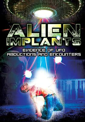 Alien Implants: Evidence of UFO Abductions & Encounters (DVD) by Music Video Dist