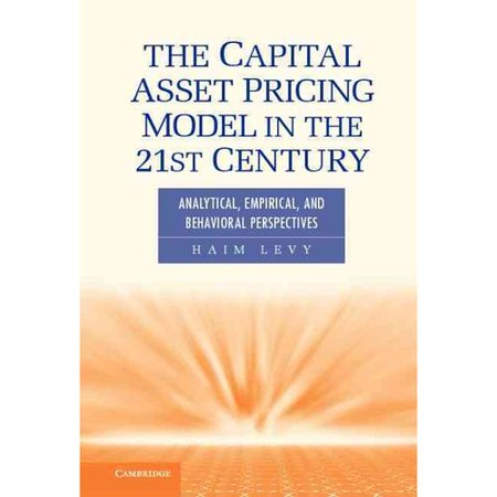 The Capital Asset Pricing Model In The 21St Century  Analytical  Empirical  And Behavioral Perspectives
