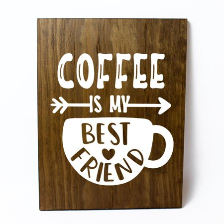 Coffee is my Best Friend Solid Pine Wood Wall Plaque