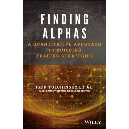 Finding Alphas  A Quantitative Approach To Building Trading Strategies