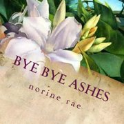 Bye Bye Ashes : Finding True Love. a Cinderella Story...