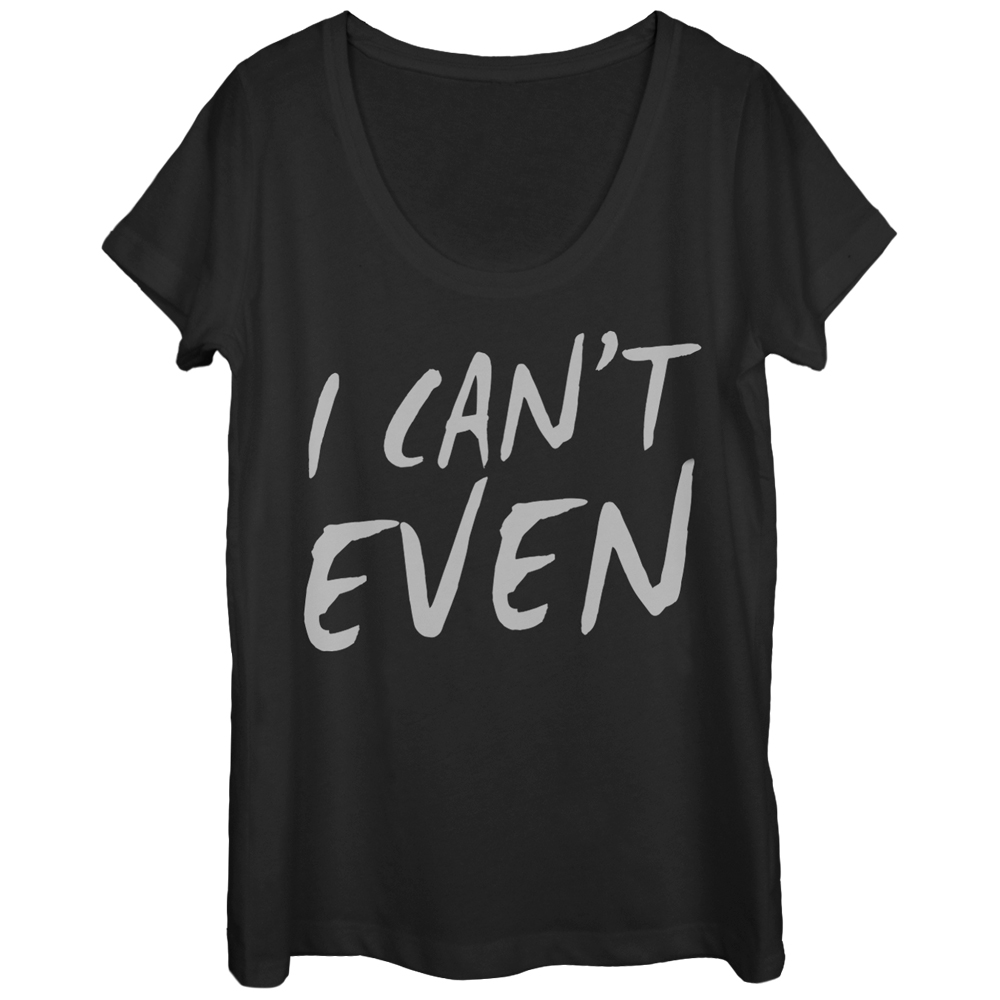 CHIN UP I Can't Even Womens Graphic Scoop Neck
