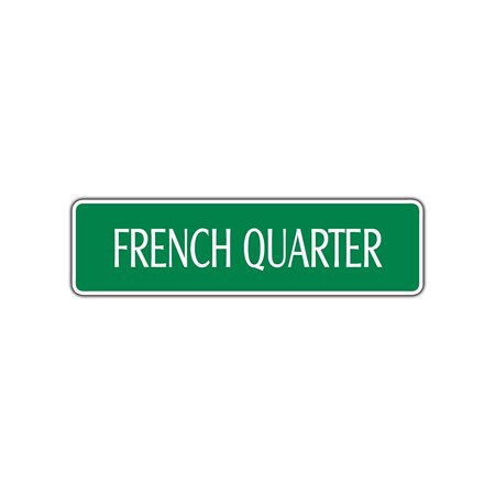 FRENCH QUARTER Street Sign Nola Cajun Creole Jazz New Orleans Party Foodie Food