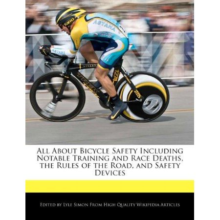 All About Bicycle Safety Including Notable Training And Race Deaths  The Rules Of The Road  And Safety Devices