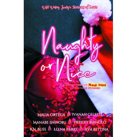 Naughty or Nice: A Collection of Red-hot Christmas Short Stories - eBook