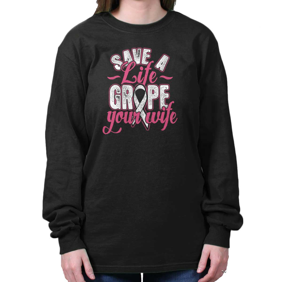 Breast Cancer Awareness Shirt | Save Life Grope Your Wife BCA Long Sleeve Tee