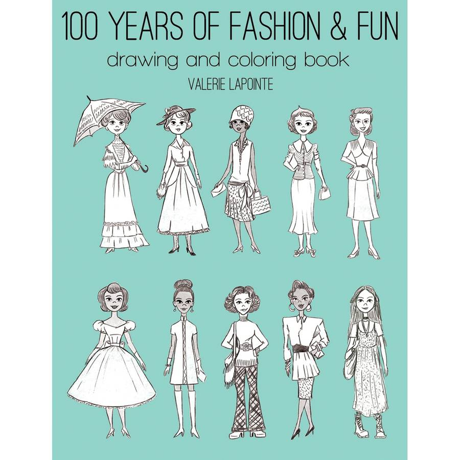 100 Years Of Fashion and Fun Drawing and Coloring Book