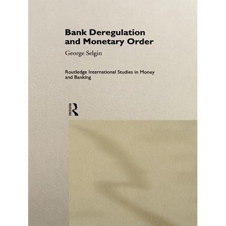 - Bank Deregulation & Monetary Order - eBook
