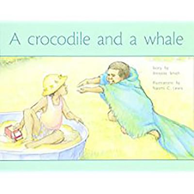 Rigby PM Plus : Individual Student Edition Yellow (Levels 6-8) a Crocodile and a Whale