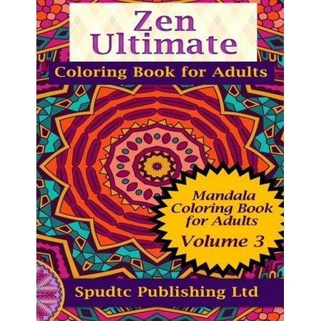 Zen Ultimate Coloring Book For Adults Mandala Coloring Book For Adults Volume 3