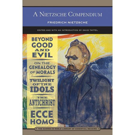 A Nietzsche Compendium  Barnes   Noble Library Of Essential Reading    Beyond Good And Evil  On The Genealogy Of Morals  Twilight Of The Idols  The Antichrist  And Ecce Homo