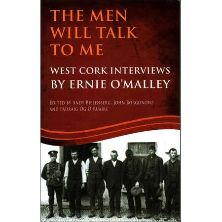 The Men Will Talk to Me: West Cork Brigade Ernie O'Malley Series (O'Malley Interviews)