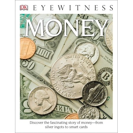 Ingot Collection - DK Eyewitness Books: Money : Discover the Fascinating Story of Money from Silver Ingots to Smart Cards
