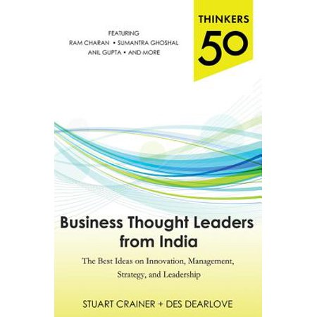 Thinkers 50: Business Thought Leaders from India: The Best Ideas on Innovation, Management, Strategy, and Leadership - (Best Thoughts For School Assembly)
