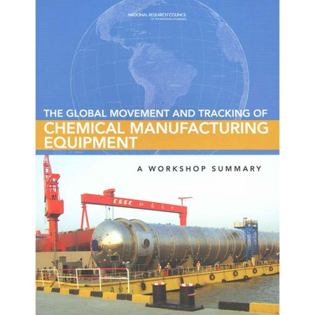 The Global Movement and Tracking of Chemical Manufacturing Equipment: A Workshop Summary