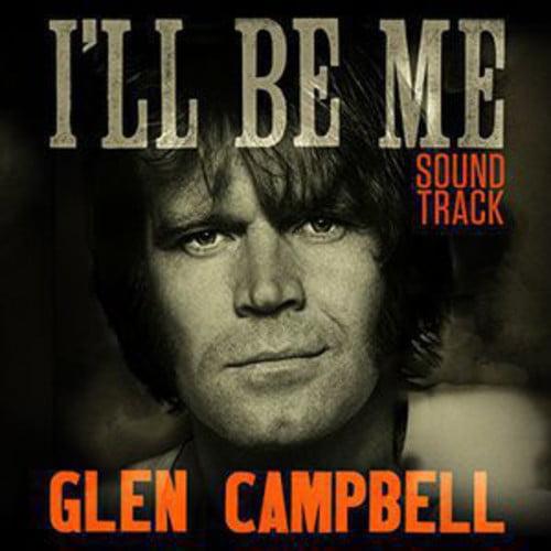 Glen Campbell I'll Be Me Soundtrack Soundtrack