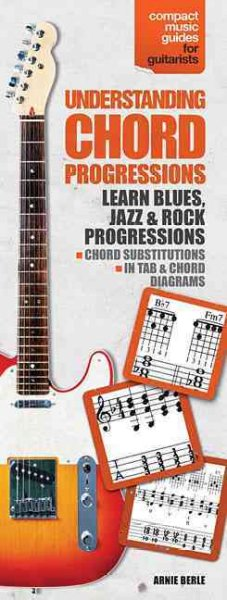 Understanding Chord Progressions: Compact Music Guides for Guitarists by