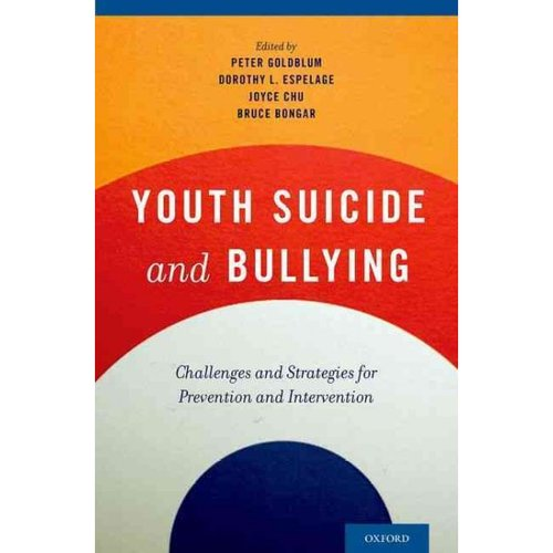 Youth Suicide and Bullying: Challenges and Strategies for Prevention and Intervention