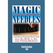 Magic Needles : Feel Younger and Live Longer with Acupuncture (Large Print 16pt)