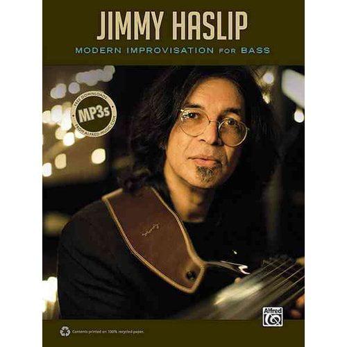 Jimmy Haslip: Modern Improvisation for Bass: Includes Free Downloads
